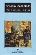 Historia Elemental de las Drogas (Antonio Escohotado)