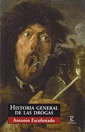 Historia General de las Drogas (Antonio Escohotado)