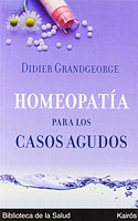 Homeopatía para Casos Agudos (Didier Grandgeorge)