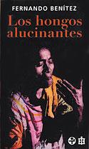 Los Hongos Alucinantes (Fernando Benítez)
