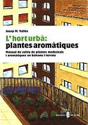 L'hort Urbà: Plantes Aromàtiques (J.Mª Vallès Casanova)