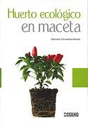 Huerto Ecológico en Maceta (Deborah Schneebeli-Morell )