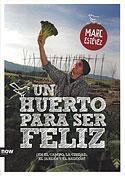 Un Huerto para Ser Feliz (Marc Esévez)
