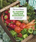 El Huerto Familiar Ecológico (Mariano Bueno)
