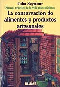 La Conservación de Alimentos y Productos Artesanales (John Seymour)