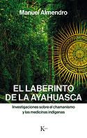 El Laberinto de la Ayahuasca (Manuel Almendro)