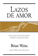 Lazos de Amor (Tapa Dura) (Brian Weiss)