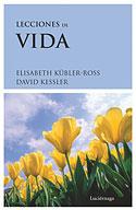 Lecciones de Vida (Elisabeth Kübler-Ross, David Kessler)
