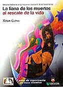 La Liana de los Muertos al Rescate de la Vida (Rosa Giove)