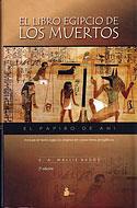 El Libro Egipcio de los Muertos (Ernest Wallis Budge, Clásico Antiguo Egipto)