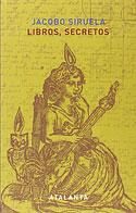 Libros, Secretos (Jacobo Siruela)