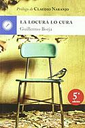 La Locura lo Cura (Guillermo Borja)
