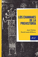 Los Chamanes de la Prehistoria (David Lewis-Williams, Jean Clottes)
