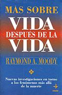 Más Sobre Vida Después de la Vida (Raymond Moody)