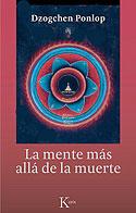 La Mente Más Allá de la Muerte (Dzogchen Ponlop Rinpoché)
