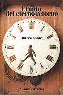 El Mito del Eterno Retorno (Mircea Eliade)