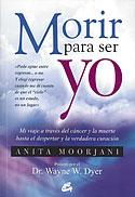 Morir para Ser Yo (Anita Moorjani)