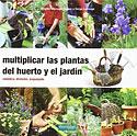 Multiplicar las Plantas del Huerto y el Jardín (Brigitte Lapouge Déjean, Serge Lapouge)