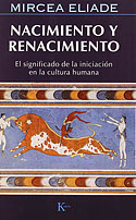 Nacimiento y Renacimiento (Mircea Eliade)
