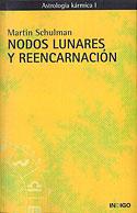 Nodos Lunares y Reencarnación (Martin Schulman)
