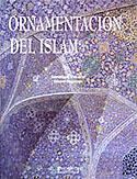 La Ornamentación del Islam (D. Clévenot; G. Degeorge)