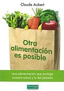 Otra Alimentación es Posible (Claude Aubert)