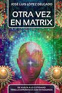 Otra Vez en Matrix (José Luís López Delgado)