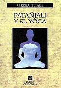 Patañjali y el Yoga (Mircea Eliade)