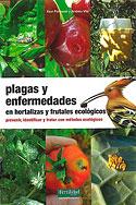 Plagas y Enfermedades en Hortalizas y Frutales Ecológicos (Xavi Fontanet i Roig, Andreu Vila Pascual)