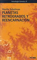 Planetas Retrógrados y Reencarnación (Martin Schulman)