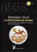 La Psicología del Futuro (Stanislav Grof)
