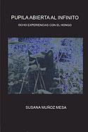 Pupila Abierta al Infinito (Susana Muñoz Mesa)