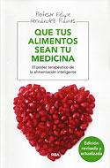 Que tus Alimentos Sean tu Medicina (Felipe Hernández Ramos)
