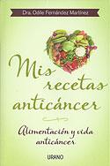 Mis Recetas Anticáncer (Odile Fernandez)