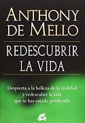 Redescubrir la Vida (Anthony de Mello)