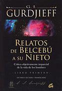 Relatos de Belcebú a su Nieto (Libro Primero) (G.I. Gurdjieff)