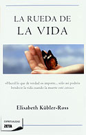 La Rueda de la Vida (Tapa Blanda) (Elisabeth Kübler-Ross)