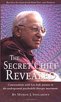 <b>The Secret Chief Revealed. </b>Conversations with leo zeff, pioner in the underground psychedelic therapy movement