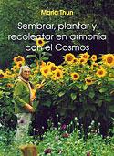Sembrar, Plantar y Recolectar en Armonía con el Cosmos (Maria Thun)