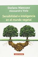Sensibilidad e Inteligencia en el Mundo Vegetal (Stefano Mancuso, Alessandra Viola)