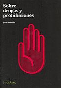 Sobre Drogas y Prohibiciones (Jordi Cebrián)