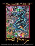 The Ayahuasca Visions of Pablo Amaringo (Tapa Dura) (Pablo Amaringo, Howard G. Charing & Peter Cloudsley, Varios Autores)