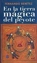 En la Tierra Mágica del Peyote (Fernando Benítez)