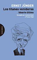 Los Titanes Venideros (Ernst Jünger, Antonio Gnoli, Franco Volpi)