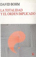 La Totalidad y el Orden Implicado (David Bohm)