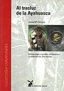 Al Trasluz de la Ayahuasca (Josep Maria Fericgla)