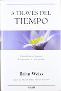 A Través del Tiempo (Tapa Dura) (Brian Weiss)