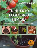 Tu Huerto Ecológico en Casa (Mariano Bueno)