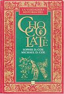 La Verdadera Historia del Chocolate (Sophie D. Coe, Michael D. Coe)