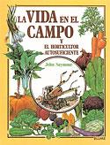 La Vida en el Campo + el Horticultor Autosuficiente (John Seymour)
